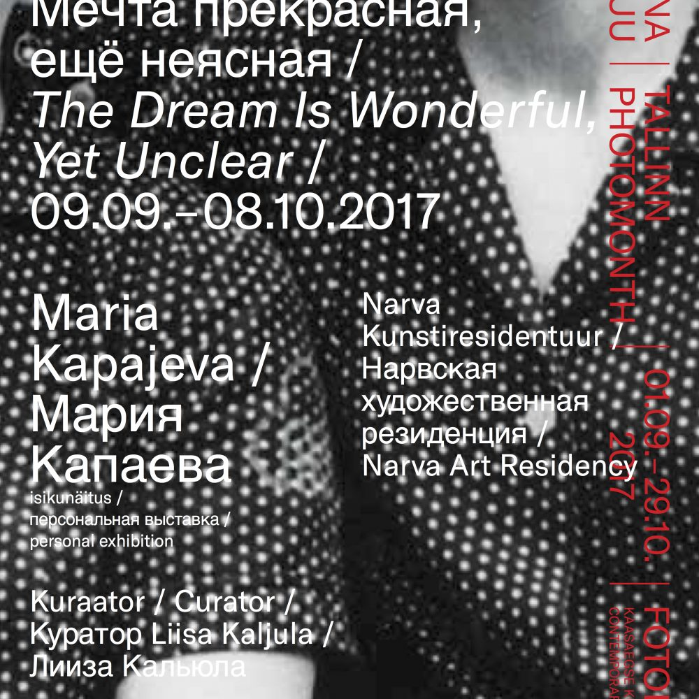 Maria Kapajeva | The Dream is Wonderful, Yet Unclear